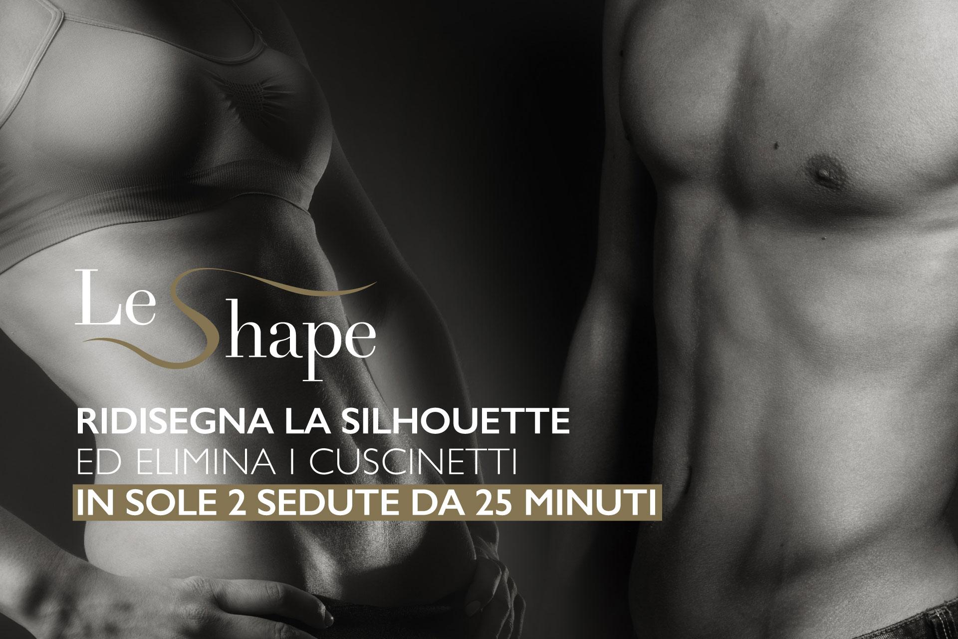LE SHAPE - LA LIPOSCULTURA NON CHIRURGICA